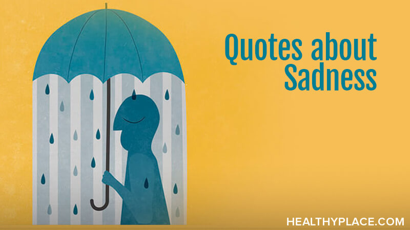 Quotes About Sadness Healthyplace