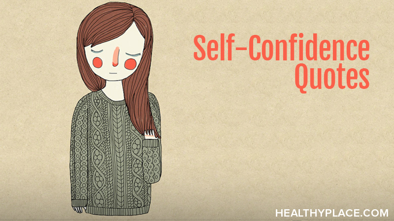 Self Confidence Quote Healthyplace