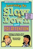Learning To Slow Down & Pay Attention: A Book for Kids About ADHD
