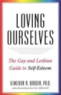 Loving Ourselves: The Gay and Lesbian Guide to Self-Esteem