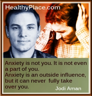 Insightful quote about anxiety - Anxiety is not you. It is not even a part of you. Anxiety is an outside influence, but it can never fully take over you.