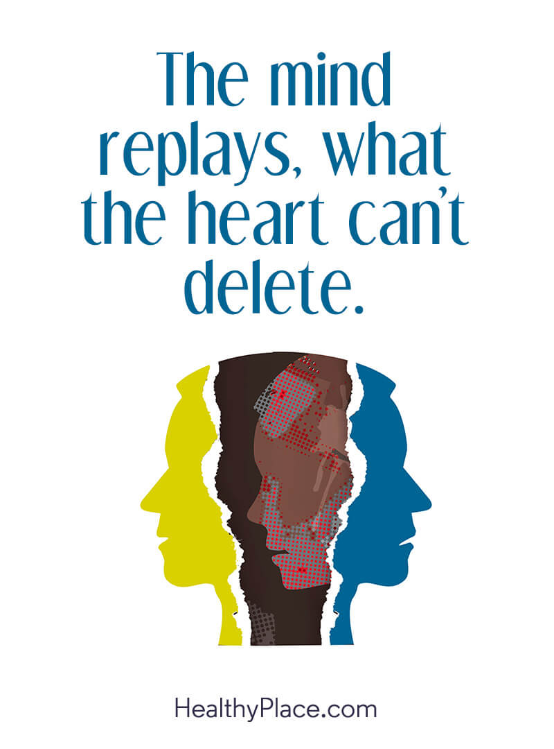 PTSD quote - The mind replays, what the heart can't delete.