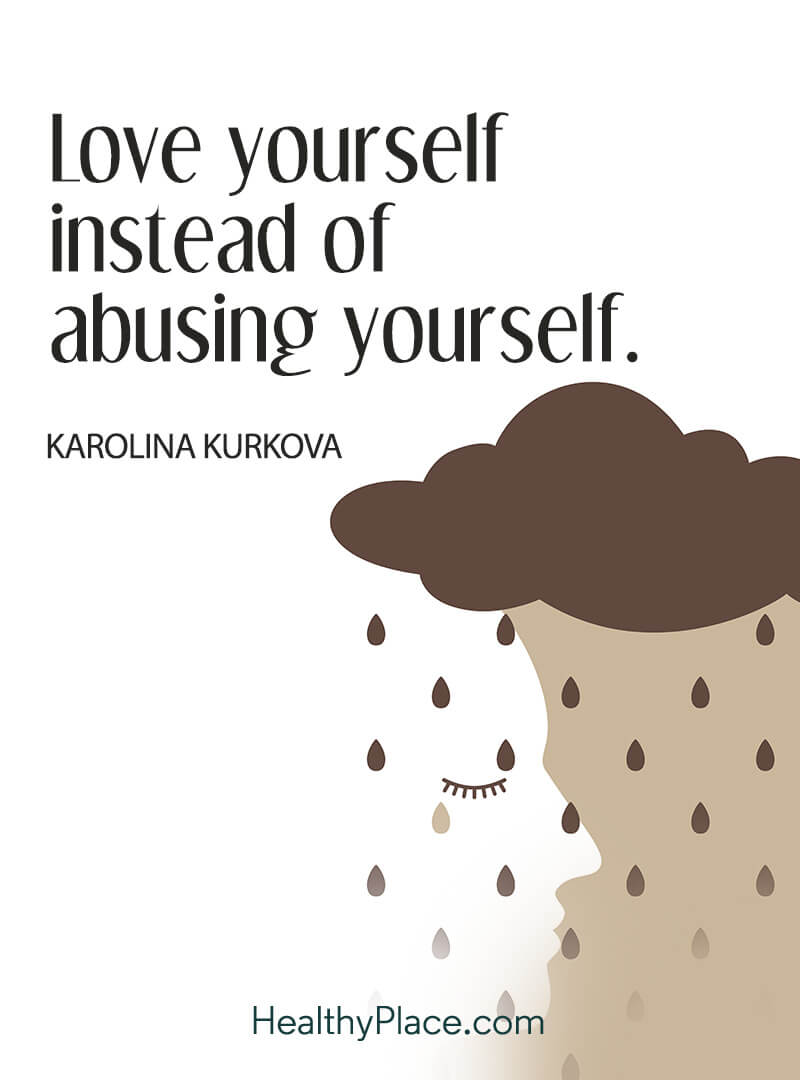 Abuse quote - Love yourself instead of abusing yourself.