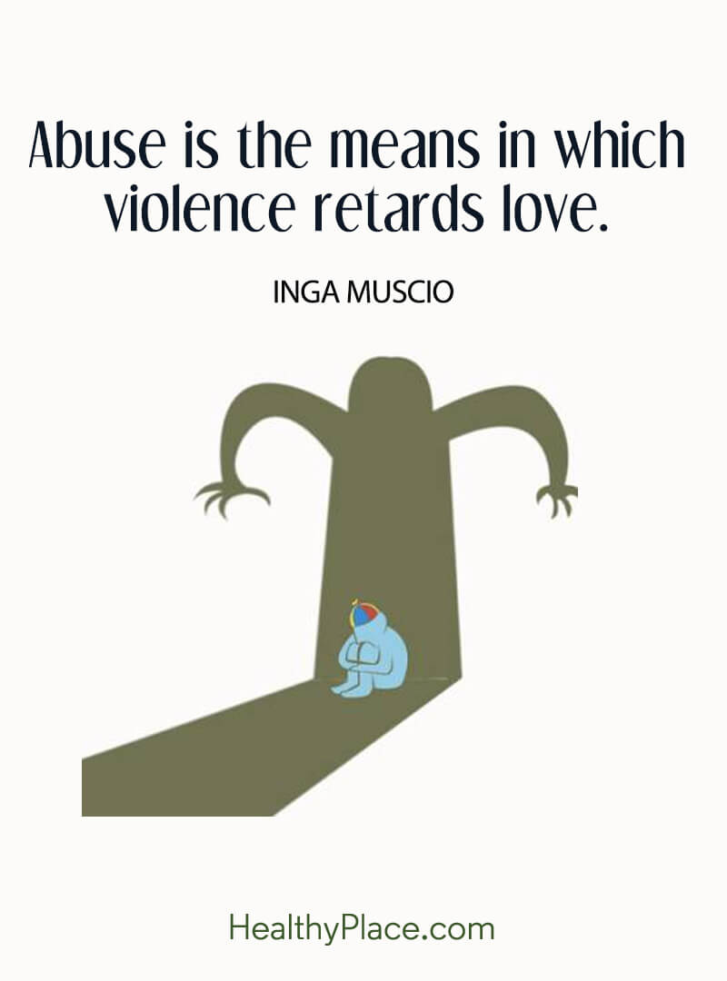 Quote on abuse - Abuse is the means in which violence retards love.
