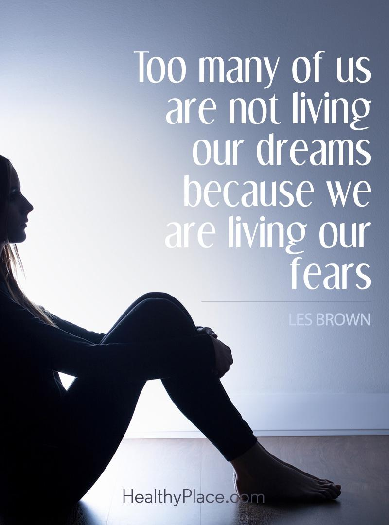 Quote on anxiety - Too many of us are not living our dreams because we are living our fears.