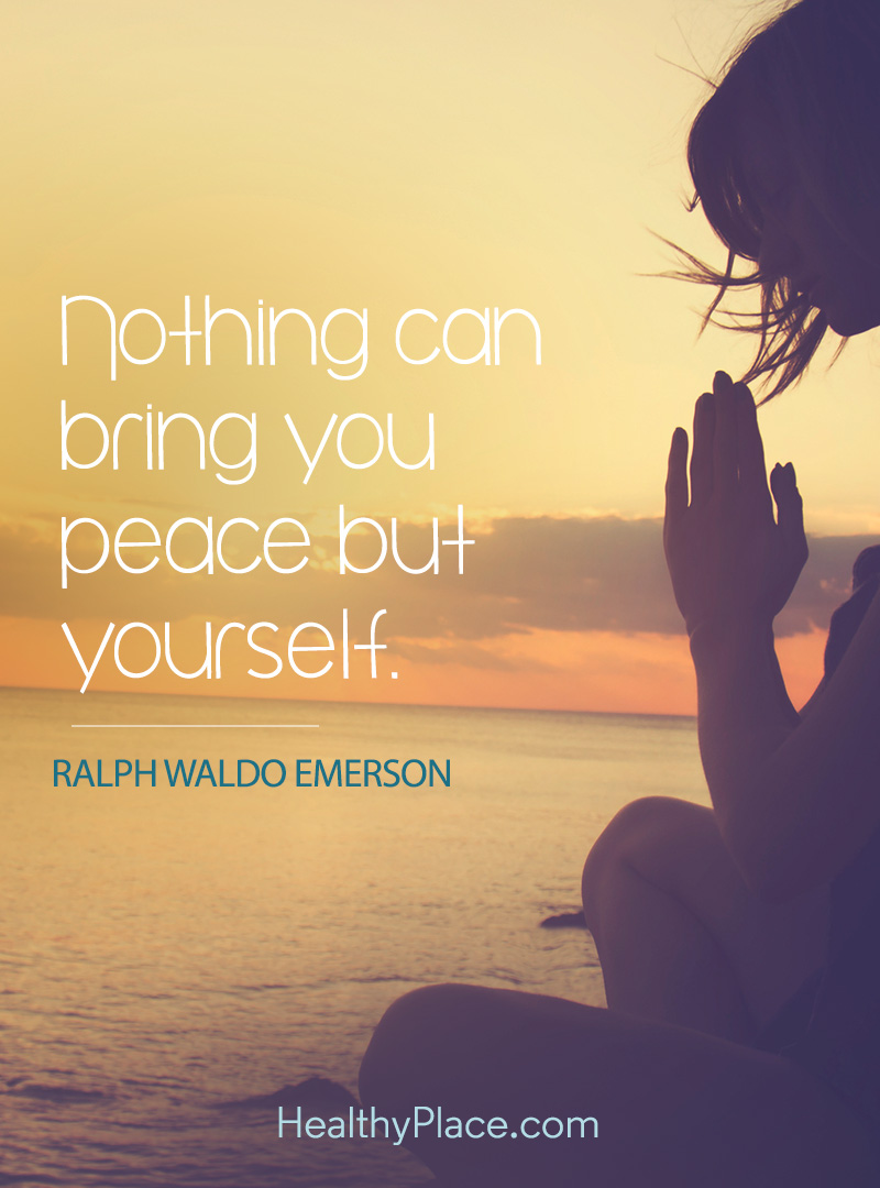 Quote on anxiety - Nothing can bring you peace but yourself.