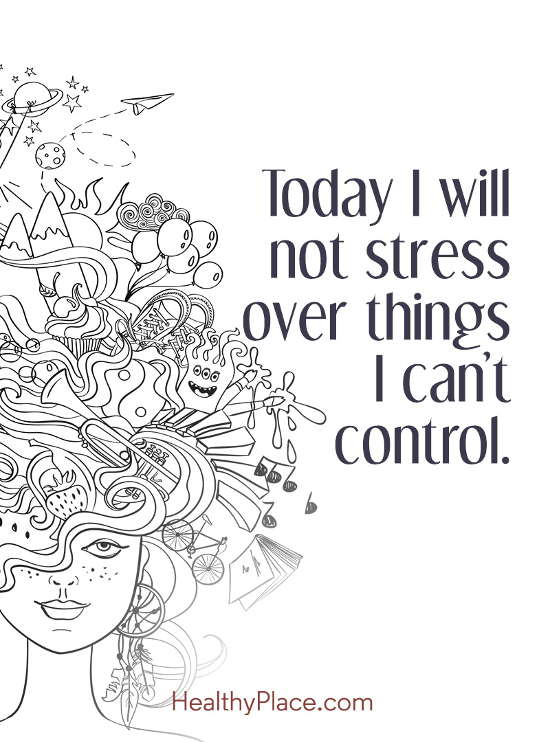 Quote on anxiety - Today I will not stress over things I can't control.