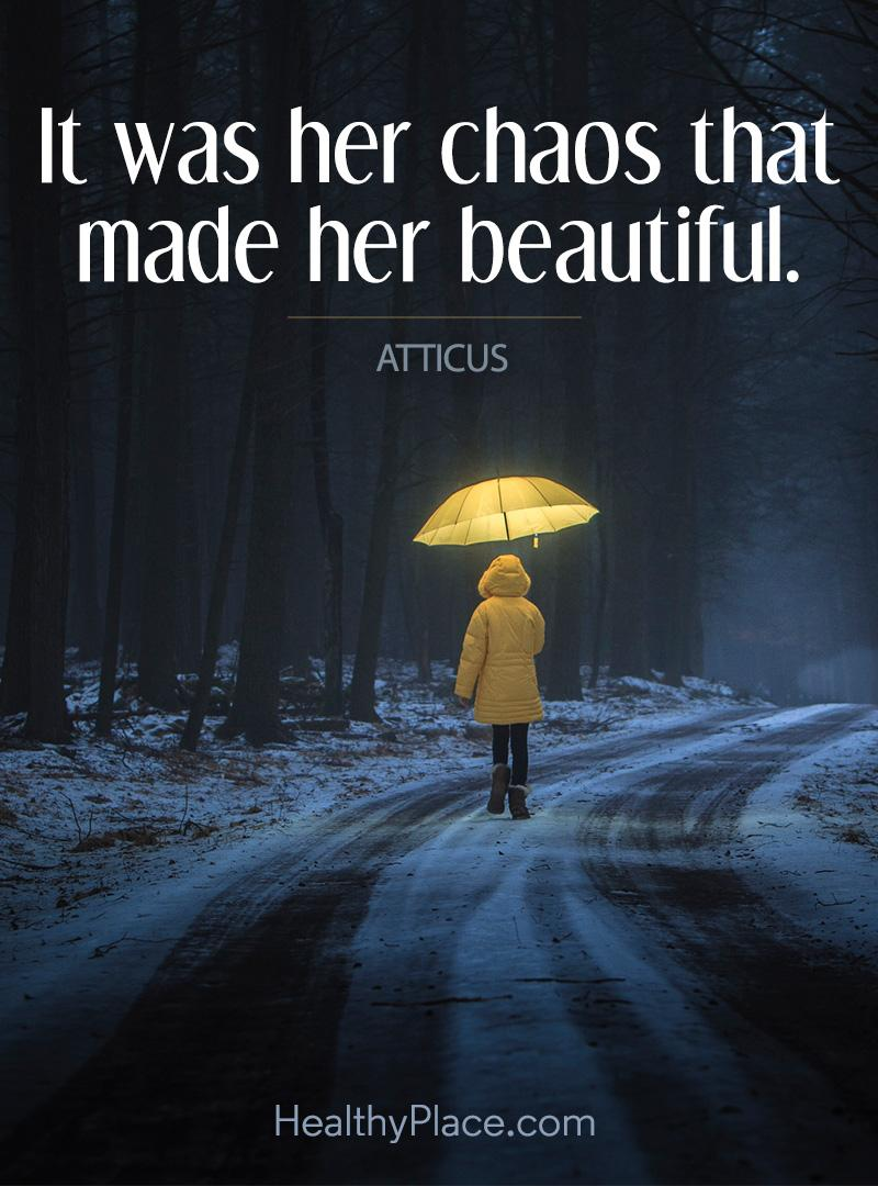 Quote on bipolar - It was her chaos that made her beautiful.