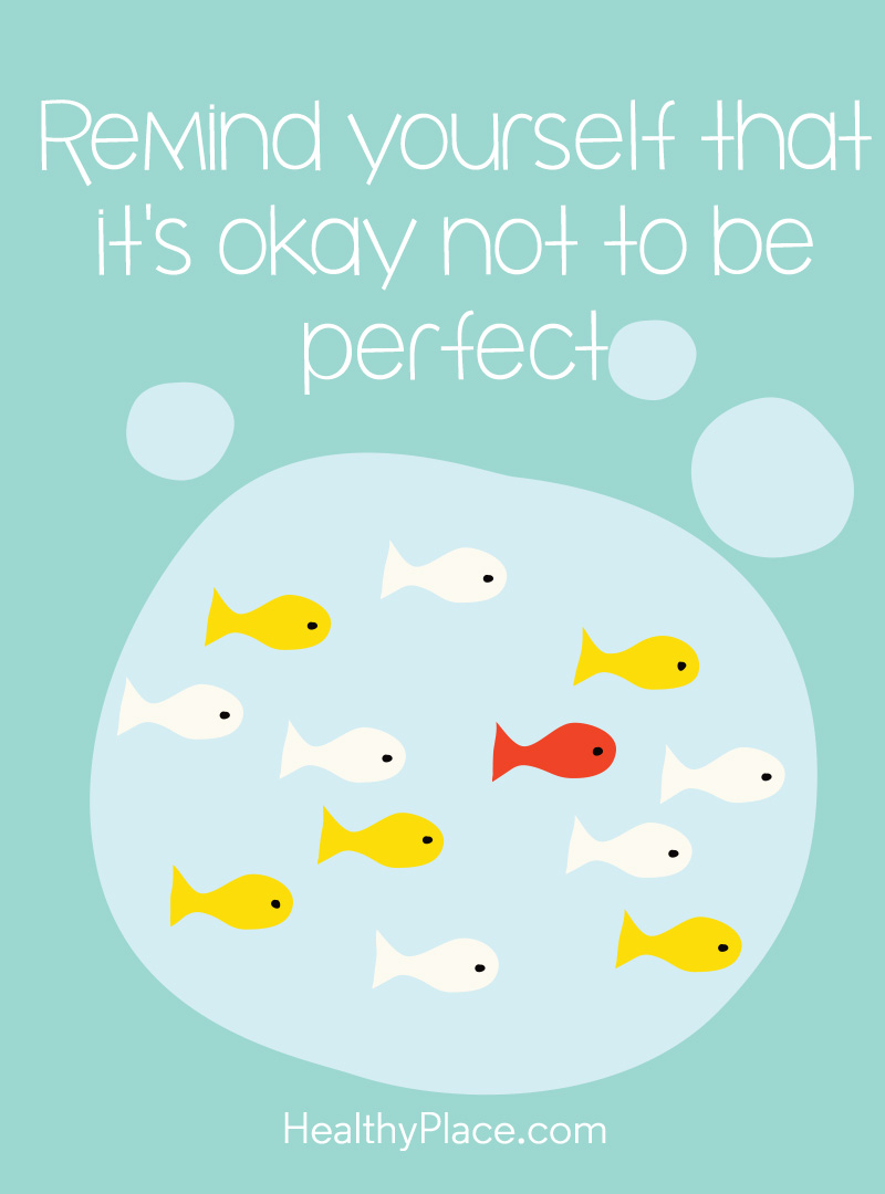 Quote about BPD - Remind yourself that it's okay not to be perfect.