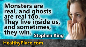 Depression quote on monsters inside us - Monsters are real, and ghosts are real too. They live inside us, and sometimes, they win.