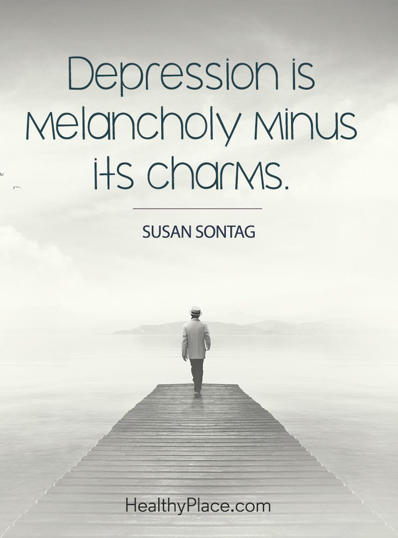 Depression quote - Depression is melancholy minus its charms.