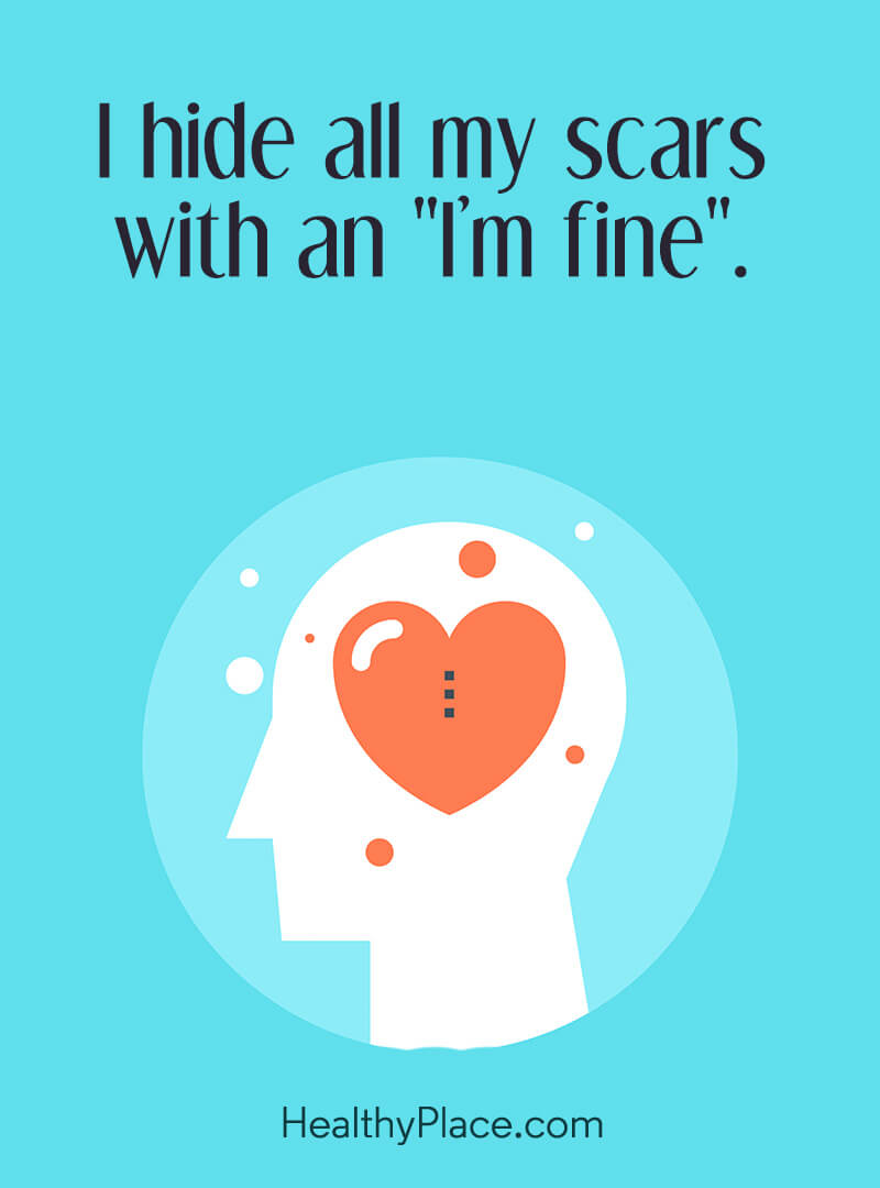 "Depression quote - I hide all my scars with an ""I'm fine."