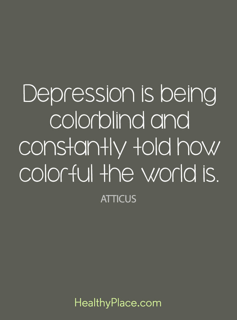 Image of: Depression Quote Depression Is Being Colorblind And Constantly Told How Colorful The World Is Healthyplace Depression Quotes And Sayings About Depression Healthyplace