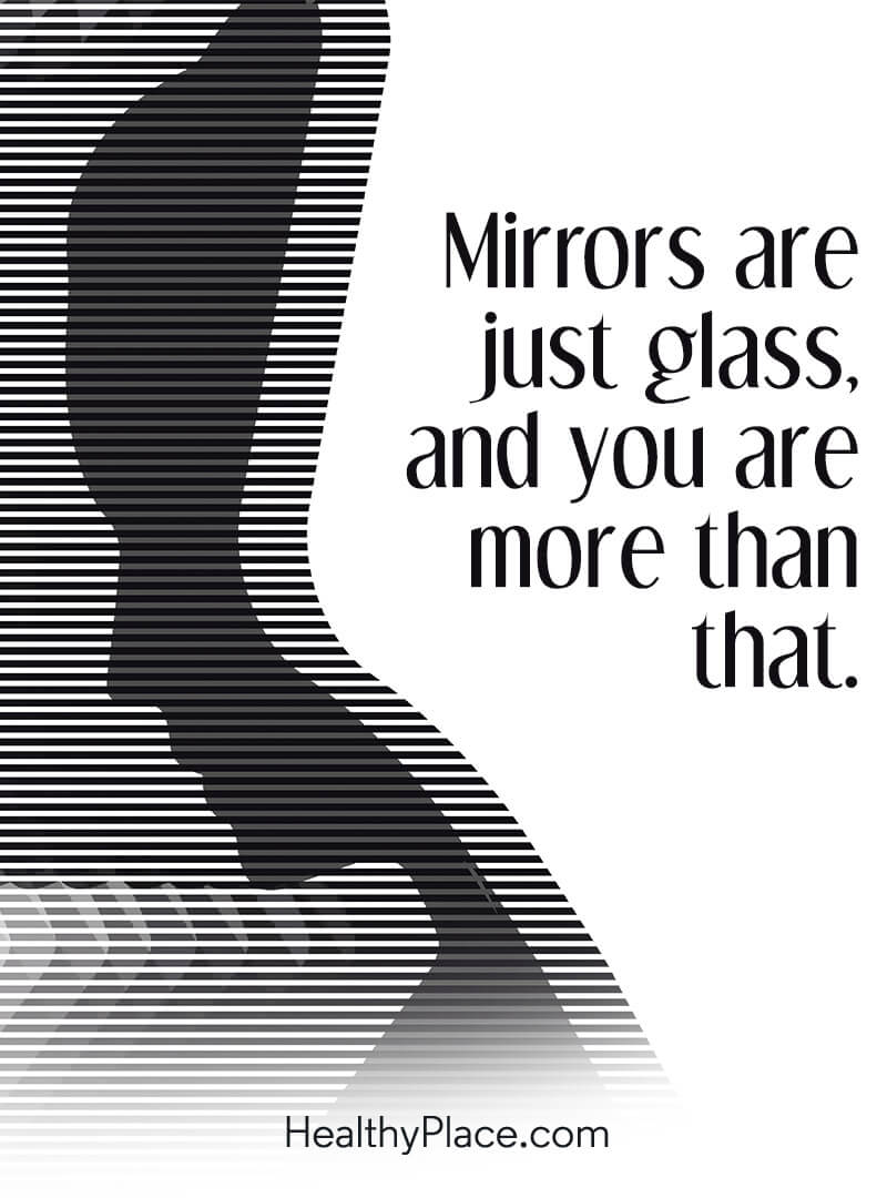 Quote on eating disorders - Mirrors are just glass and you are more than that.