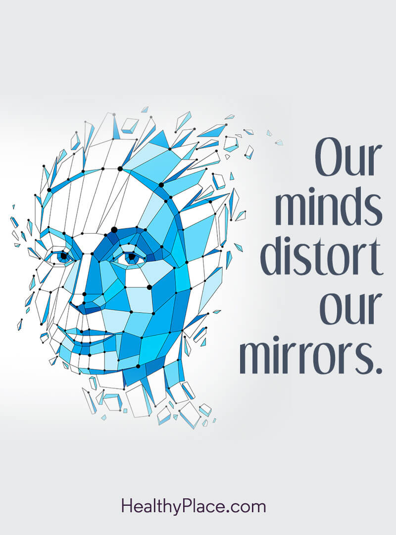 Eating disorders quote - Our minds distort our mirrors.
