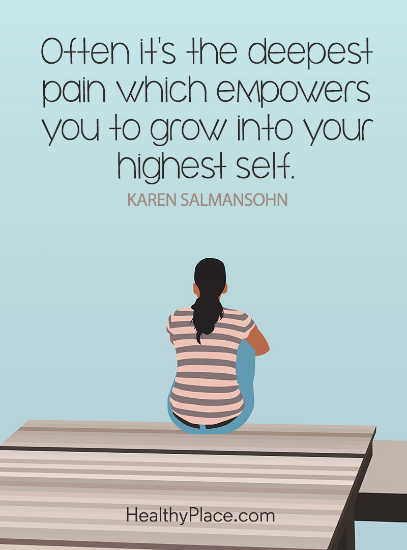 Quote on mental health - Often it's the deepest pain which empowers you to grow into your highest self.
