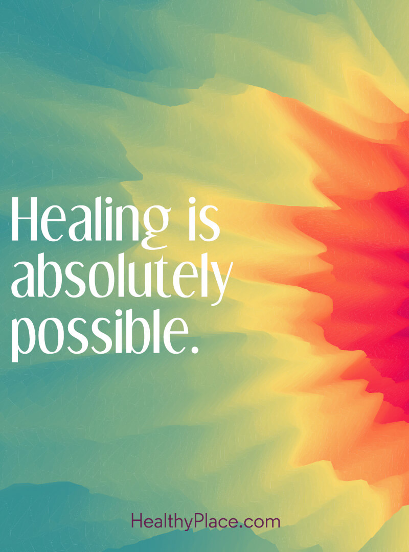 Quote on mental health - Healing is absolutely possible.