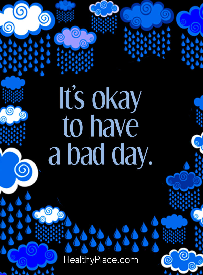 Mental illness quote - It's okay to have a bad day.