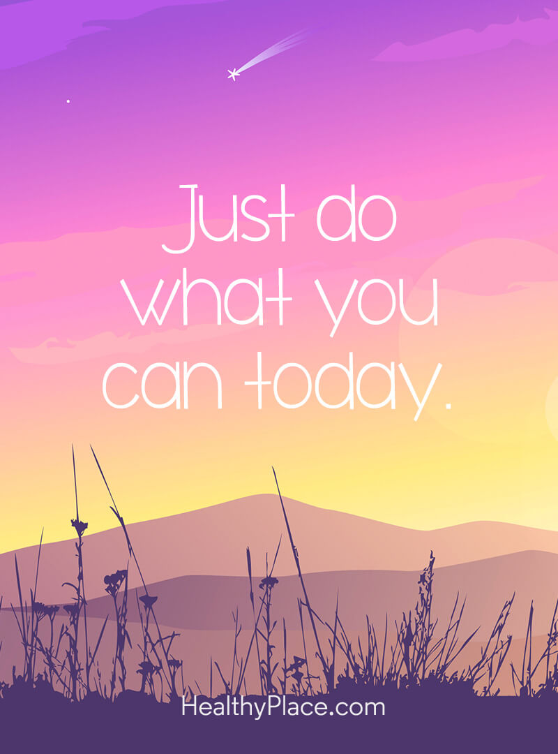 Mental illness quote - Just do what you can today.