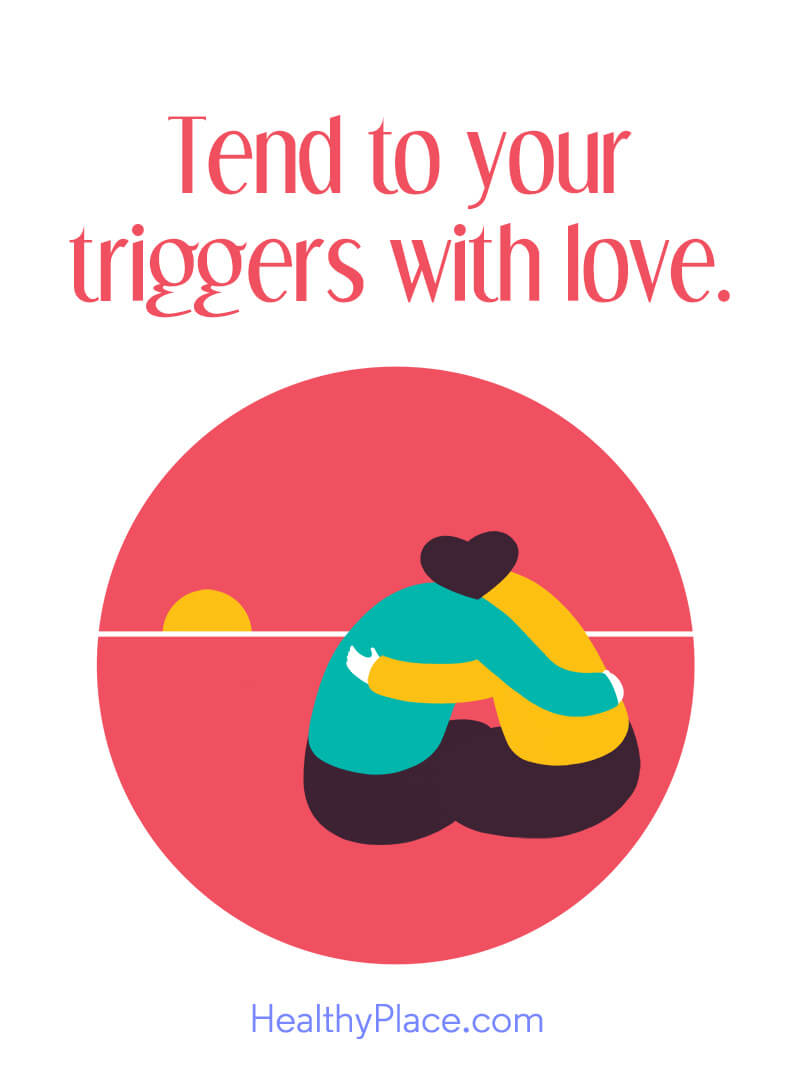 Quote on mental health - Tend to your triggers with love.