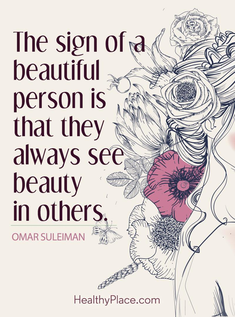 Quote about self-confidence - The signs of a beautiful person is that they always see beauty in others.