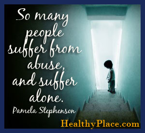 Inspirational abuse quote - So many people suffer from abuse, and suffer alone.