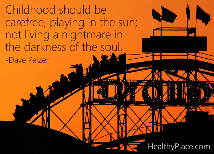 Abuse quote - Childhood should be carefree, playing in the sun; not living a nightmare in the darkness of the soul