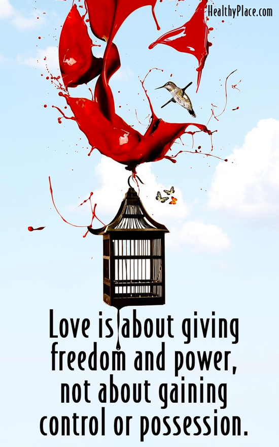 Abuse quote - Love is about giving freedom and power, not about gaining control or possession.