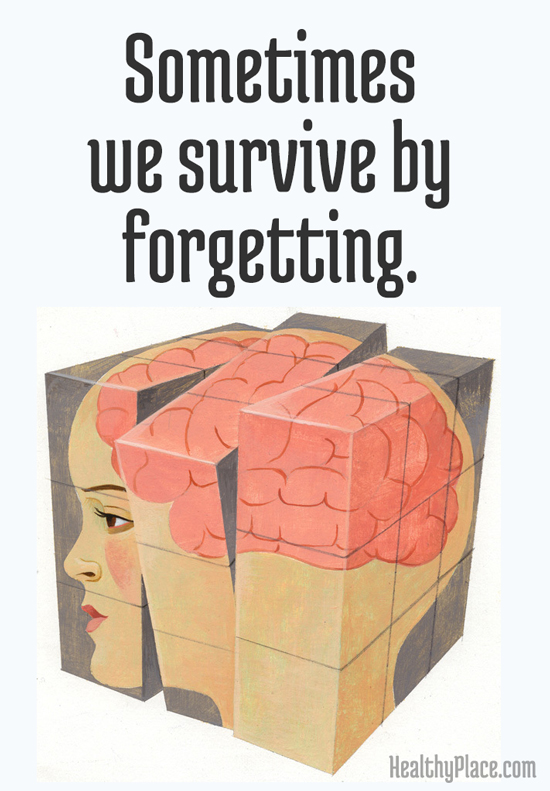 Quote on abuse - Sometimes we survive by forgetting.