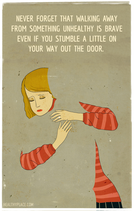Quote on abuse - Never forget that walking away from something unhealthy is brave even if you stumble a little on your way out the door.
