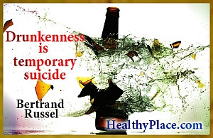 Alcohol addiction quote - Drunkenness is temporary suicide.