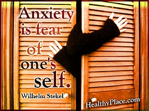 Anxiety quote - Anxiety is fear of one's self.