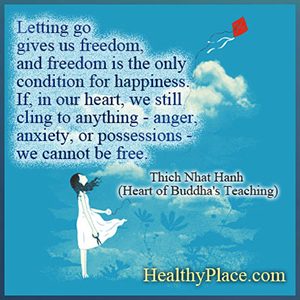 Anxiety quote - Letting go gives us freedom, and freedom is the only condition for happiness. If, in our heart, we still cling to anything - anger, anxiety, or possessions - we cannot be free.