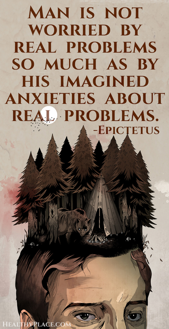 Anxiety quote - Man is not worried by real problems so much as by his imagined anxieties about real problems
