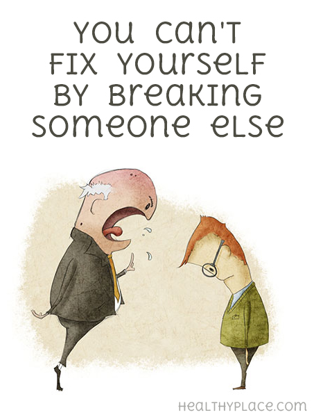 Quote on anxiety - You can't fix yourself by breaking someone else.