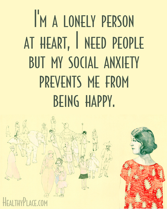 Anxiety quote - I'm a lonely person at heart, i need people but my social anxiety prevents me from being happy.