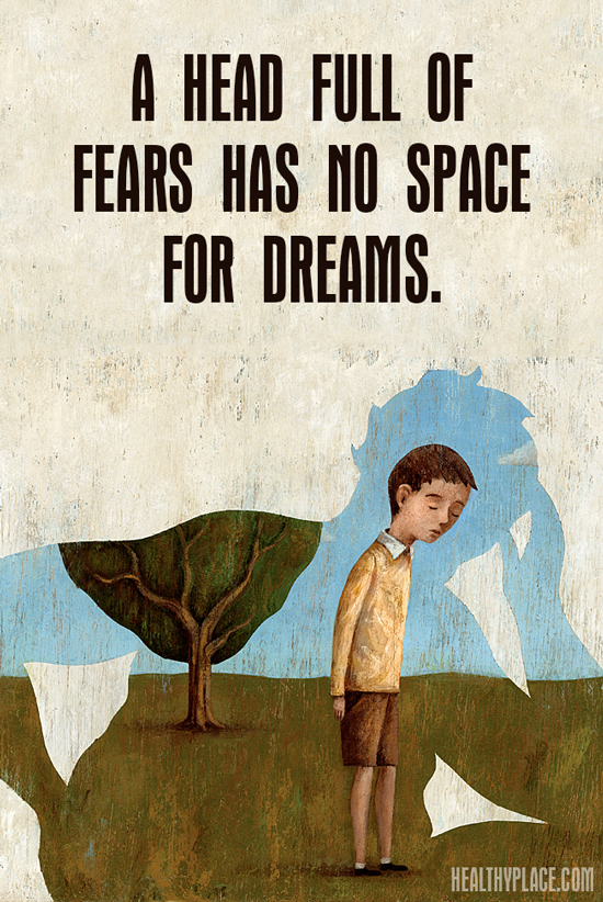 Quote on anxiety - A head full of fears has no space for dreams.
