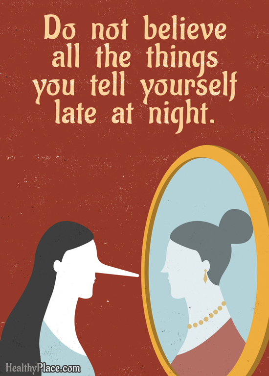 Quote on anxiety - Don't believe the things you tell yourself late at night.