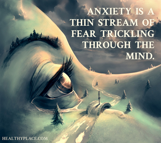 Quote on anxiety - Anxiety is a thin stream of fear trickling through the mind.