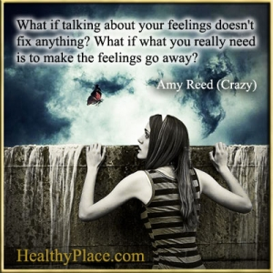 Bipolar quote by Amy Reed - What if talking about your feelings doesn't fix anything? What if what you really need is to make the feelings go away?