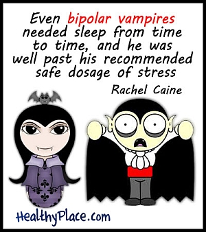 Rachel Caine bipolar quote on stress - Even bipolar vampires needed sleep from time to time, and he was well past his recommended safe dosage of stress.