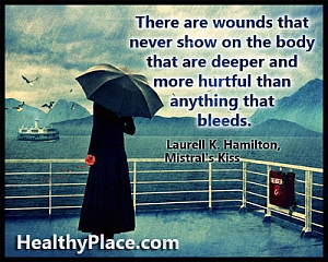Insightful quote on depression - There are wounds that never show on the body that are deeper and more hurtful than anything that bleeds.