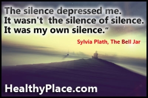 """The silence depressed me. It wasn't the silence of silence. It was my own silence.""  Quote on depression feelings - The silence depressed me. It wasn't the silence of silence. It was my own silence."