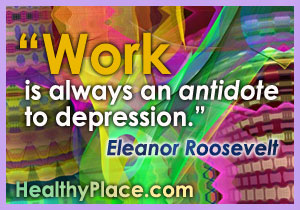 Depression quote - Work is always an antidote to depression.