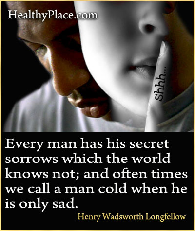 Depression quote - Every man has his secret sorrows wich the world knows not; and often times we call a man cold when he is only sad.