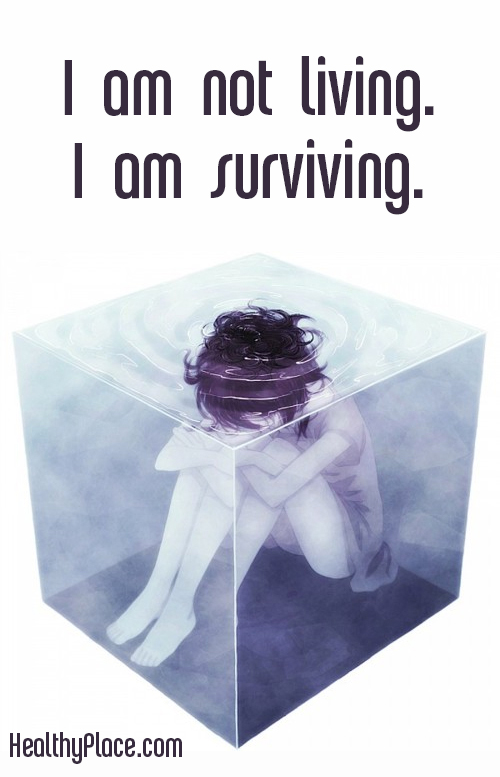 Quote on depression - I am not living. I am surviving.
