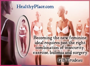 Quote on eating disorders by G B Trudeau - Becoming the new feminine ideal requires just the right combination of insecurity, exercise, bulimia and surgery.