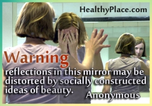 Eating disorder quote - Reflections in this mirror may be distorted by socially constructed ideas of beauty.