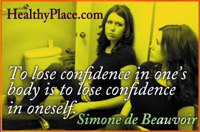 Eating disorders quotes - To lose confidence in one's body is to lose confidence in oneself.