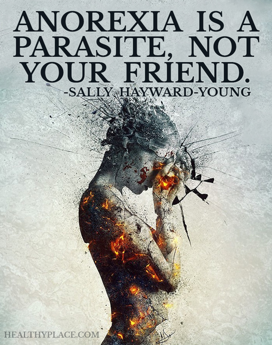Eating disorders quote - Anorexia is a parasite, not your friend.